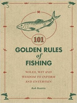 101 Golden Rules of Fishing by Rob Beattie book